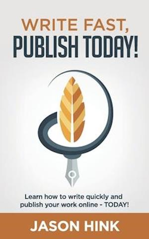 Write Fast, Publish Today!