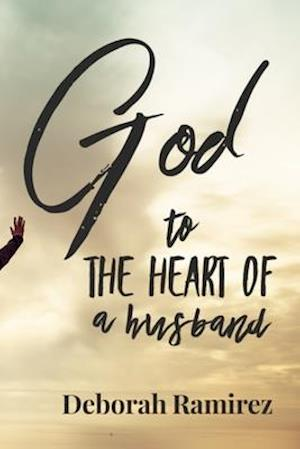 God to the heart of a Husband