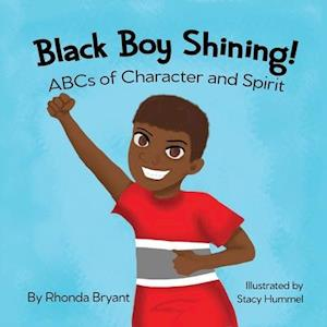 Black Boy Shining! ABCs of Character and Spirit