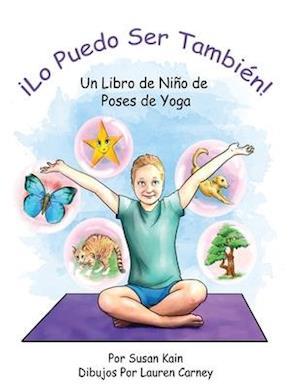 ¡Lo puedo ser también! Un libro de niño de poses de yoga