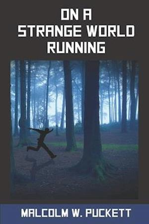 On a Strange World Running