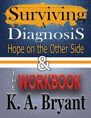 Surviving A Diagnosis & The Workbook