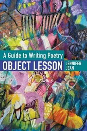 OBJECT LESSON A Guide to Writing Poetry
