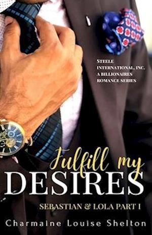 Fulfill My Desires Sebastian & Lola Part I