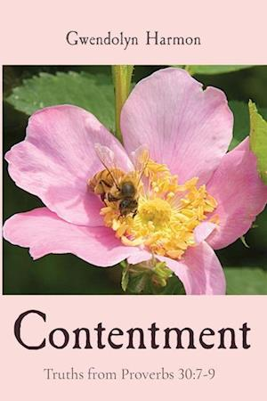 Contentment: Truths from Proverbs 30:7-9