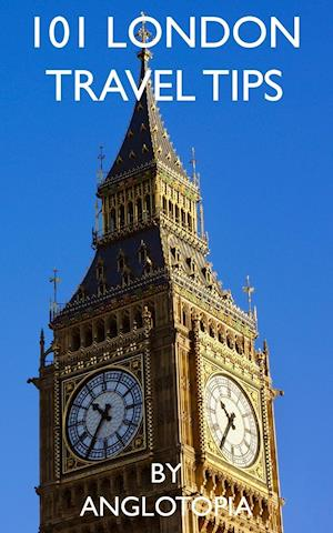 101 London Travel Tips - 2nd Edition