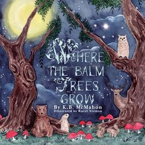 Where The Balm Trees Grow