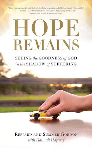 Hope Remains: Seeing the Goodness of God in the Shadow of Suffering