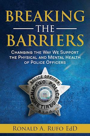 Breaking the Barriers: Changing the Way We Support the Physical and Mental Health of Police Officers