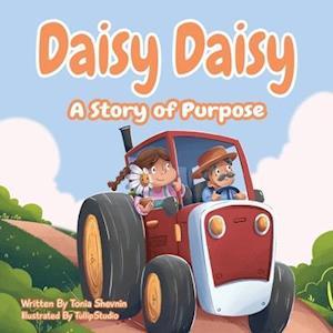 Daisy Daisy: A Story of Purpose