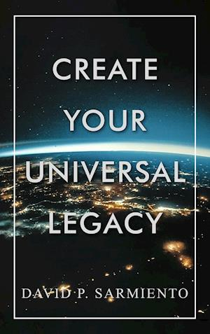 Create Your Universal Legacy