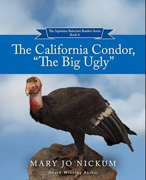 "The California Condor, ""The Big Ugly"""