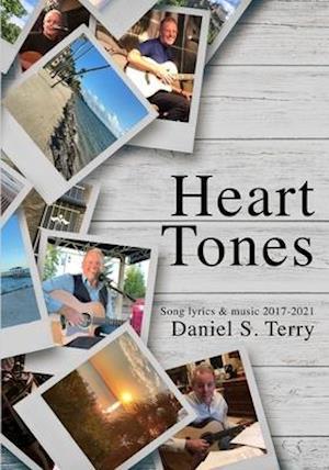 Heart Tones: Song Lyrics & Music 2017-2021