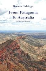 From Patagonia to Australia: Collected Prose af Brenda Eldridge