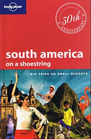 Bog, hæftet South America on a shoestring, Lonely Planet (11th ed. Mar. 2010) af Lonely Planet