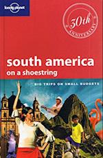 Lonely Planet South America on a Shoestring (LONELY PLANET SOUTH AMERICA ON A SHOESTRING)