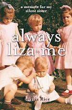 Always Liza to Me
