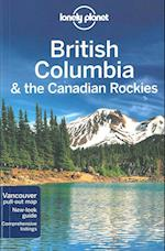 British Columbia & the Canadian Rockies*, Lonely Planet (5th ed. Oct. 11) (Lonely Planet Regional Guides)