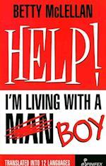HELP! I'm Living With a Man Boy