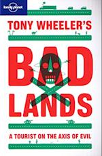 Tony Wheeler's Bad Lands (Travel Literature)