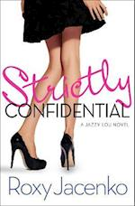 Strictly Confidential (Jazzy Lou Novel, nr. 1)