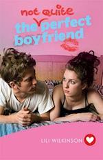 The (Not Quite) Perfect Boyfriend (Girlfriend Fiction 5) (GIRLFRIEND FICTION, nr. 5)