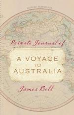 Private Journal of a Voyage to Australia af James Bell
