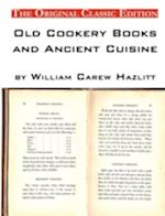 Old Cookery Books and Ancient Cuisine, by William Carew Hazlitt - The Original Classic Edition af William Carew Hazlitt