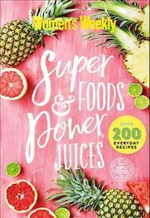 Bog, hardback Super Foods & Power Juices af Australian Women's Weekly