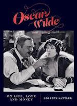 Oscar Wilde on Life, Love and Money