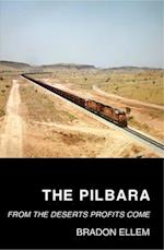 Pilbara: From the Deserts Profits Come