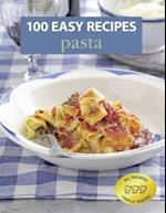 100 Easy Recipes: Pasta (100 Easy Recipes)