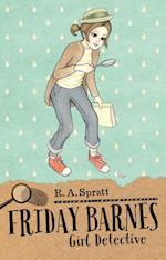 Friday Barnes 1: Girl Detective af R. A. Spratt, R.A. Spratt
