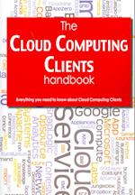 The Cloud Computing Clients Handbook - Everything You Need to Know about Cloud Computing Clients