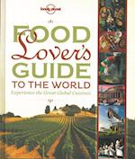 Food Lover's Guide to the World: Experience the Great Global Cuisines, Lonely Planet  (1st ed. Oct. 12) (Lonely Planet Pictorials)
