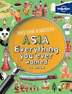 Lonely Planet Not-for-Parents Asia (Lonely Planet. Not for Parents)