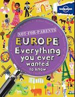 Not for Parents Europe (Lonely Planet. Not for Parents)
