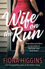 Wife on the Run af Fiona Higgins