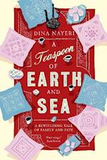 A Teaspoon of Earth and Sea af Dina Nayeri