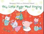This Little Piggy Went Singing