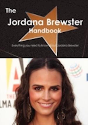 The Jordana Brewster Handbook - Everything You Need to Know about Jordana Brewster