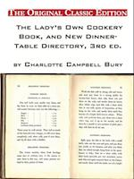 Lady's Own Cookery Book, and New Dinner-Table Directory, 3rd ed., by Charlotte Campbell Bury - The Original Classic Edition af Charlotte Bury