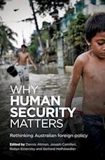 Why Human Security Matters af Dennis Altman, Joseph A Camilleri, Robyn Eckersley