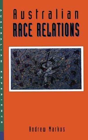 Australian Race Relations af Andrew Markus