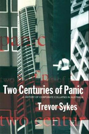 Two Centuries of Panic af Trevor Sykes