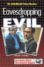 Eavesdropping on Evil
