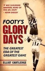 Footy's Glory Days
