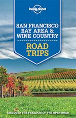 Lonely Planet San Francisco Bay Area and Wine Country Road Trips (Travel Guide)