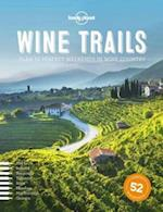 Wine Trails (Lonely Planet)