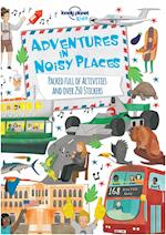 Adventures in Noisy Places (Lonely Planet Kids)